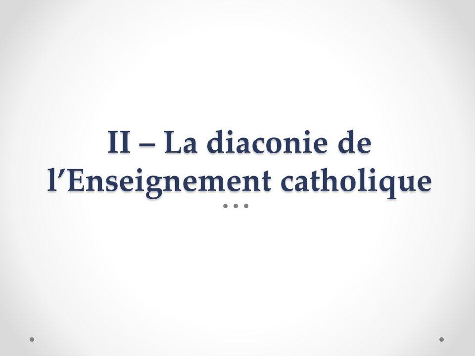 II – La diaconie de lEnseignement catholique