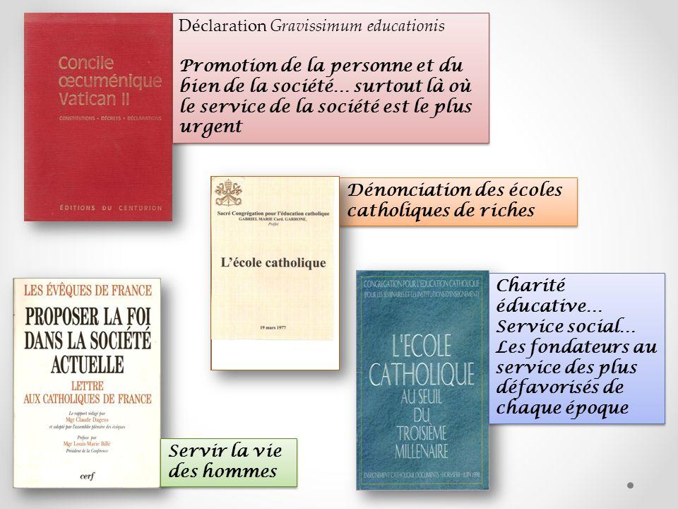 Déclaration Gravissimum educationis Promotion de la personne et du bien de la société… surtout là où le service de la société est le plus urgent Décla