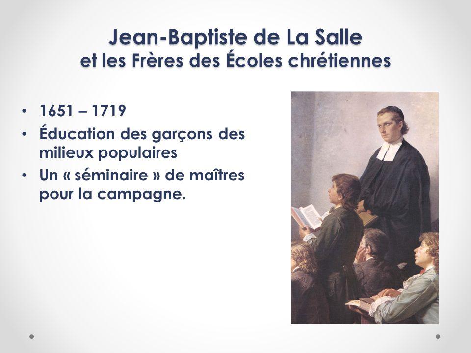 Jean-Baptiste de La Salle et les Frères des Écoles chrétiennes 1651 – 1719 Éducation des garçons des milieux populaires Un « séminaire » de maîtres po