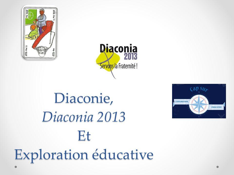 Diaconie, Diaconia 2013 Et Exploration éducative