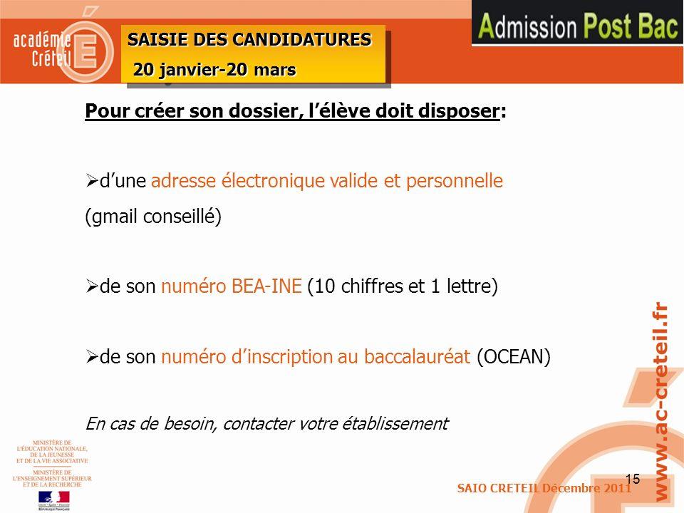 15 Pour créer son dossier, lélève doit disposer: dune adresse électronique valide et personnelle (gmail conseillé) de son numéro BEA-INE (10 chiffres