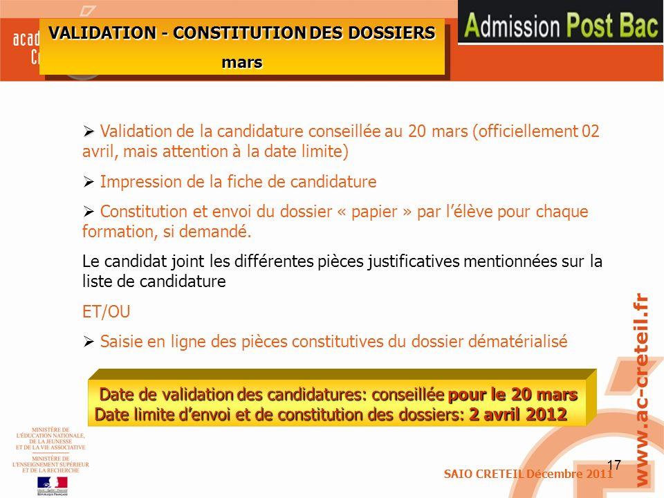 17 Validation de la candidature conseillée au 20 mars (officiellement 02 avril, mais attention à la date limite) Impression de la fiche de candidature