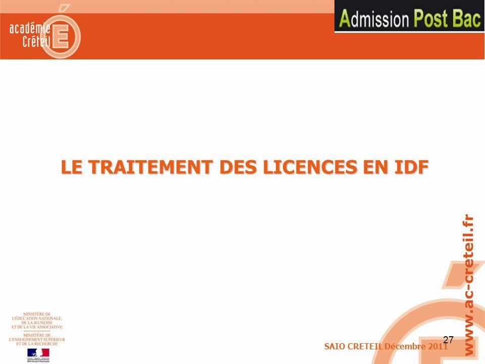 27 LE TRAITEMENT DES LICENCES EN IDF SAIO CRETEIL Décembre 2011