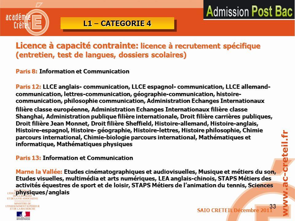33 Licence à capacité contrainte: licence à recrutement spécifique (entretien, test de langues, dossiers scolaires) Paris 8: Information et Communicat