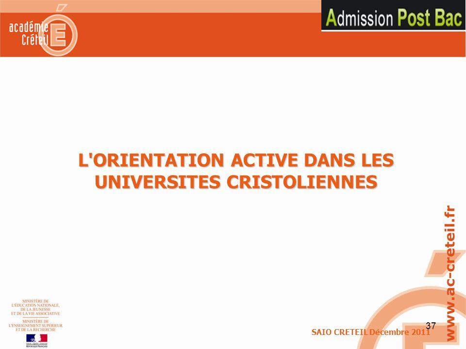 37 L'ORIENTATION ACTIVE DANS LES UNIVERSITES CRISTOLIENNES SAIO CRETEIL Décembre 2011