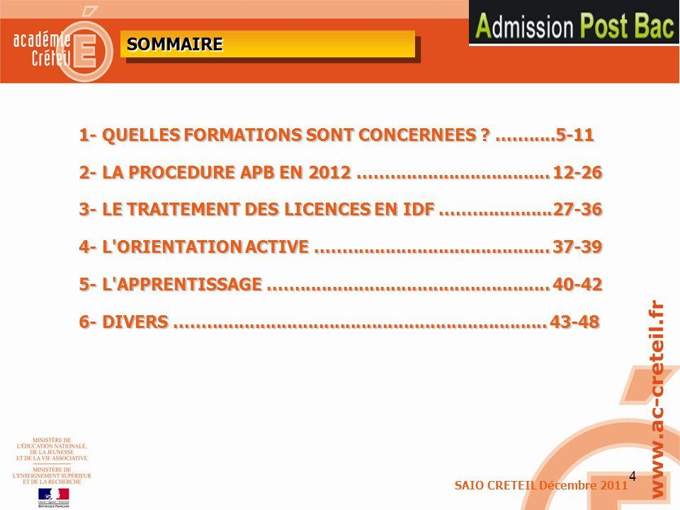 5 QUELLES FORMATIONS SONT CONCERNEES ? SAIO CRETEIL Décembre 2011