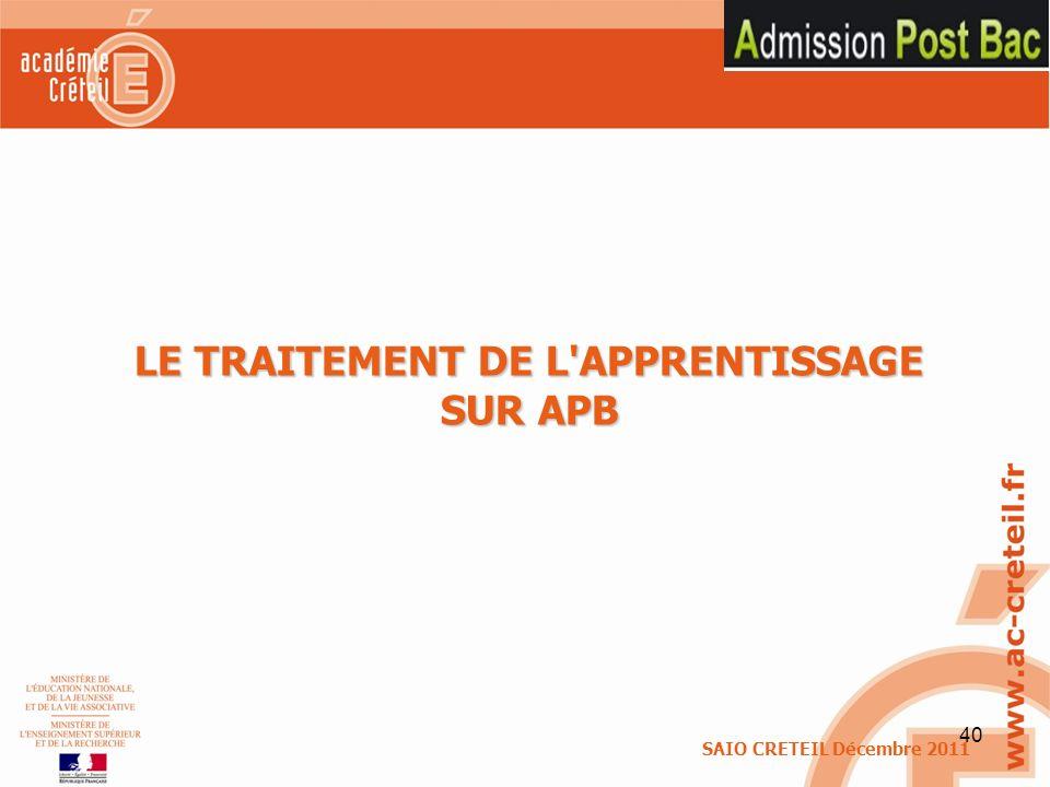 40 LE TRAITEMENT DE L'APPRENTISSAGE SUR APB SAIO CRETEIL Décembre 2011