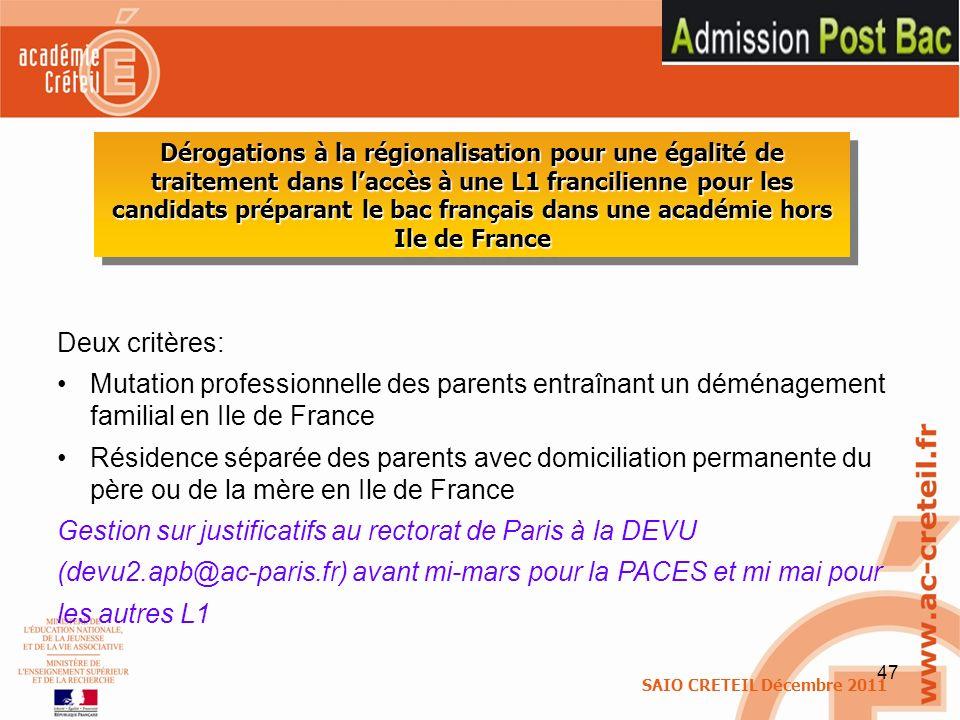 47 Deux critères: Mutation professionnelle des parents entraînant un déménagement familial en Ile de France Résidence séparée des parents avec domicil