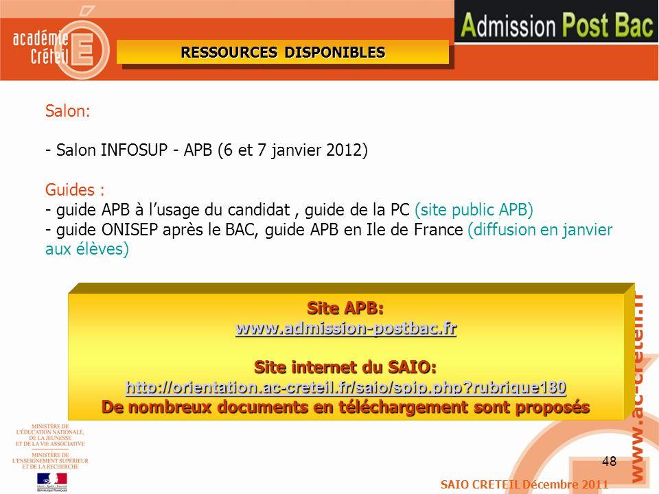 48 Salon: - Salon INFOSUP - APB (6 et 7 janvier 2012) Guides : - guide APB à lusage du candidat, guide de la PC (site public APB) - guide ONISEP après