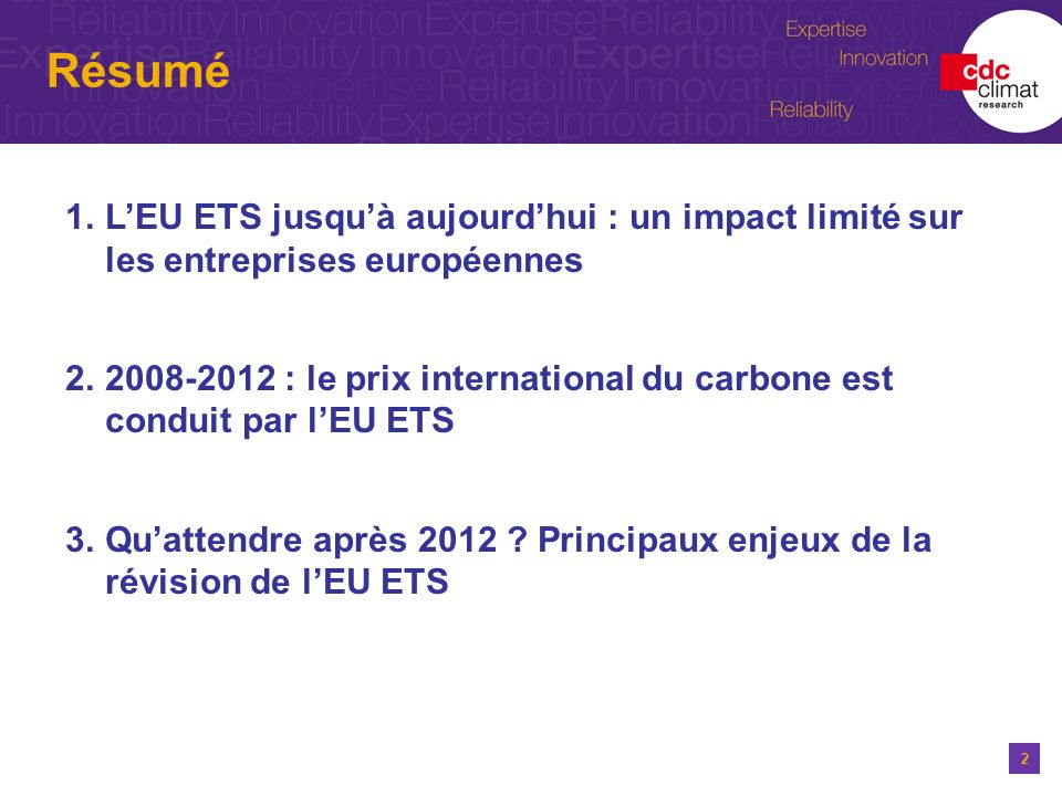 2 1.LEU ETS jusquà aujourdhui : un impact limité sur les entreprises européennes 2.2008-2012 : le prix international du carbone est conduit par lEU ET