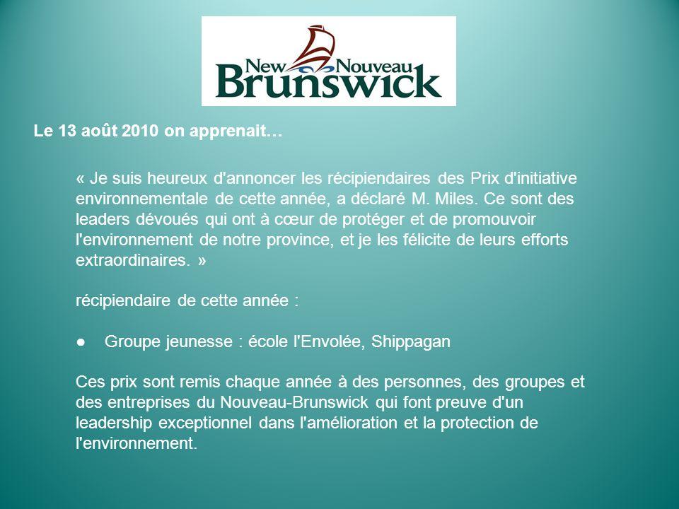 Le 13 août 2010 on apprenait… « Je suis heureux d'annoncer les récipiendaires des Prix d'initiative environnementale de cette année, a déclaré M. Mile