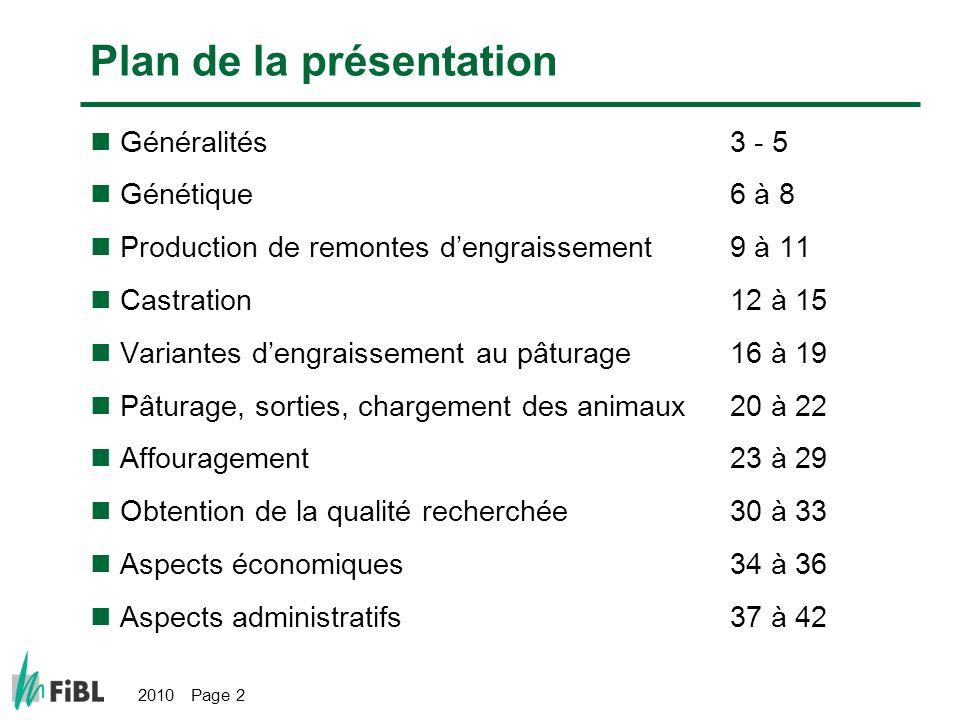 2010 Page 2 Plan de la présentation Généralités3 - 5 Génétique6 à 8 Production de remontes dengraissement9 à 11 Castration12 à 15 Variantes dengraisse
