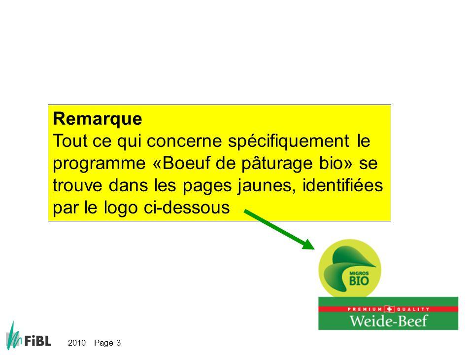 Remarque Tout ce qui concerne spécifiquement le programme «Boeuf de pâturage bio» se trouve dans les pages jaunes, identifiées par le logo ci-dessous 2010 Page 3