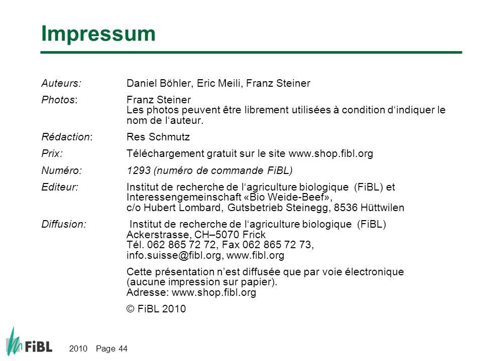 2010 Page 44 Impressum Auteurs:Daniel Böhler, Eric Meili, Franz Steiner Photos:Franz Steiner Les photos peuvent être librement utilisées à condition dindiquer le nom de lauteur.