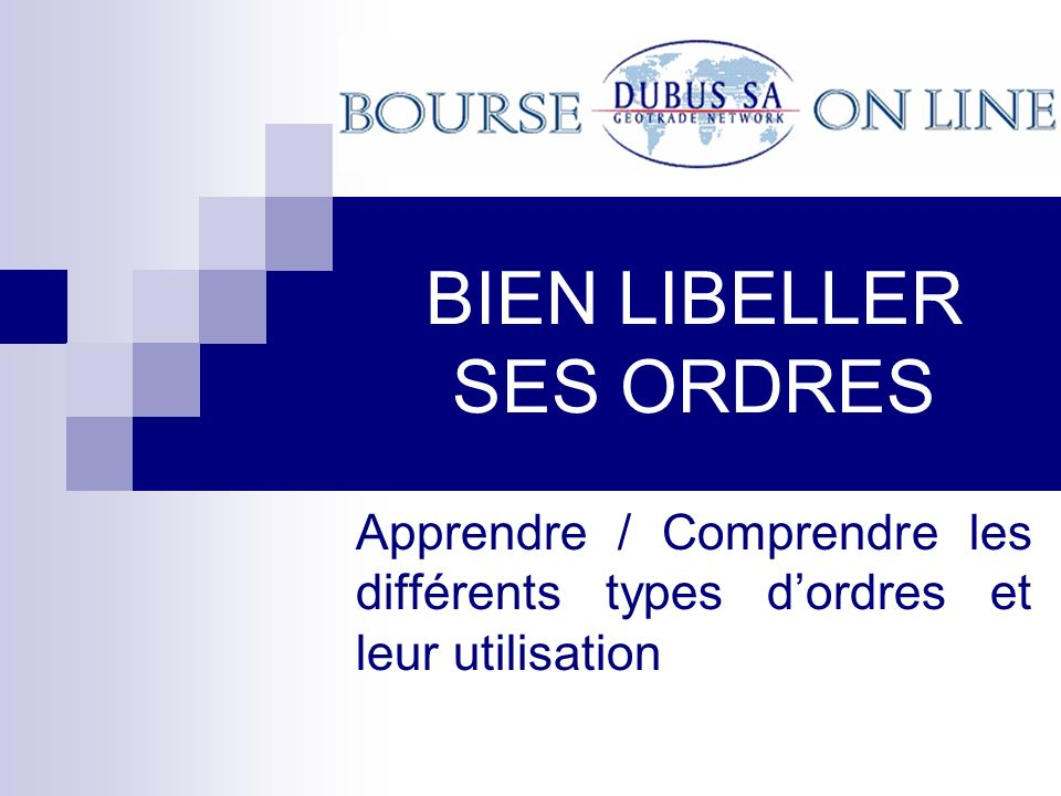 BIEN LIBELLER SES ORDRES Apprendre / Comprendre les différents types dordres et leur utilisation