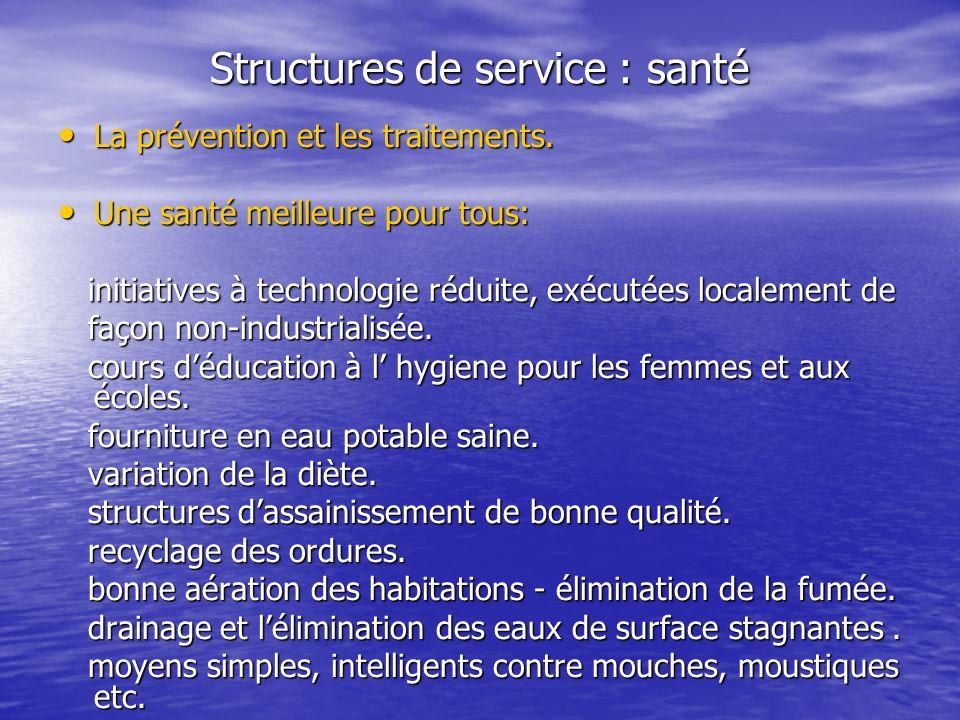 Structures de service : santé La prévention et les traitements.