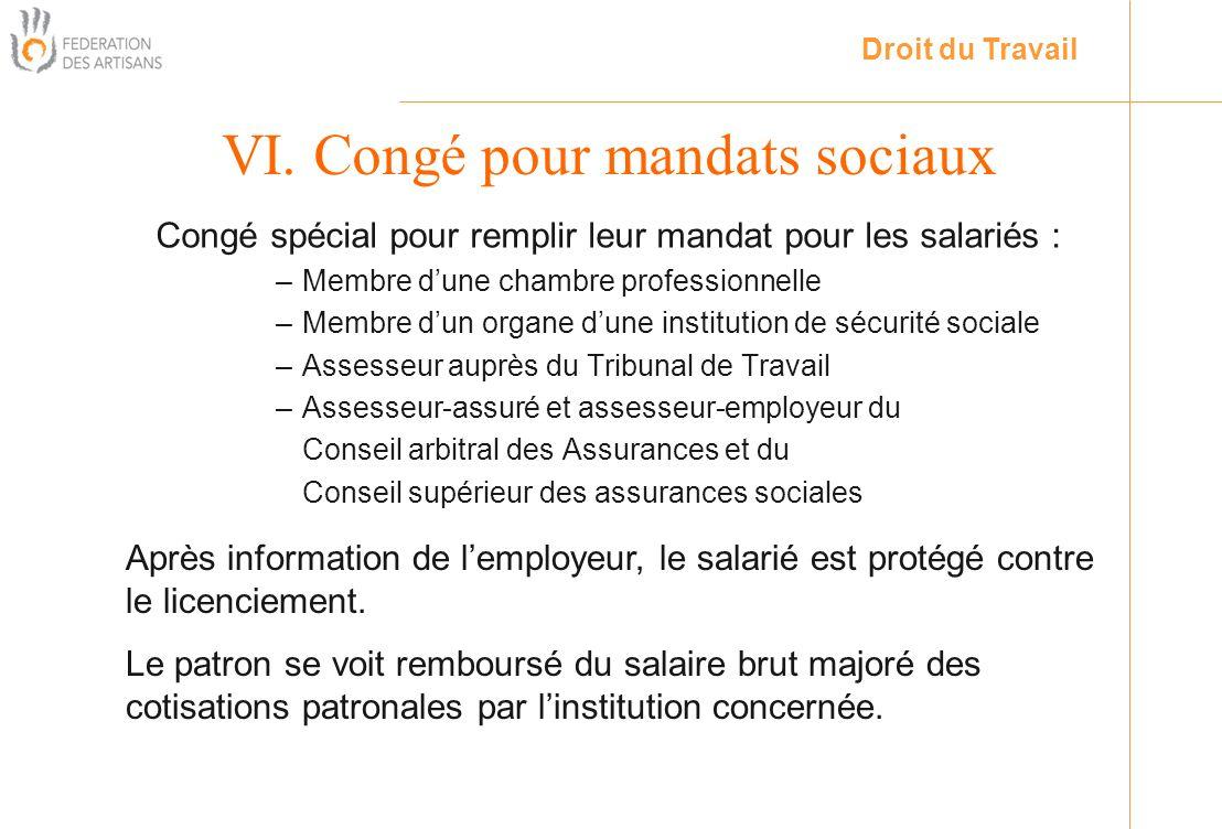 Congé spécial pour remplir leur mandat pour les salariés : –Membre dune chambre professionnelle –Membre dun organe dune institution de sécurité social
