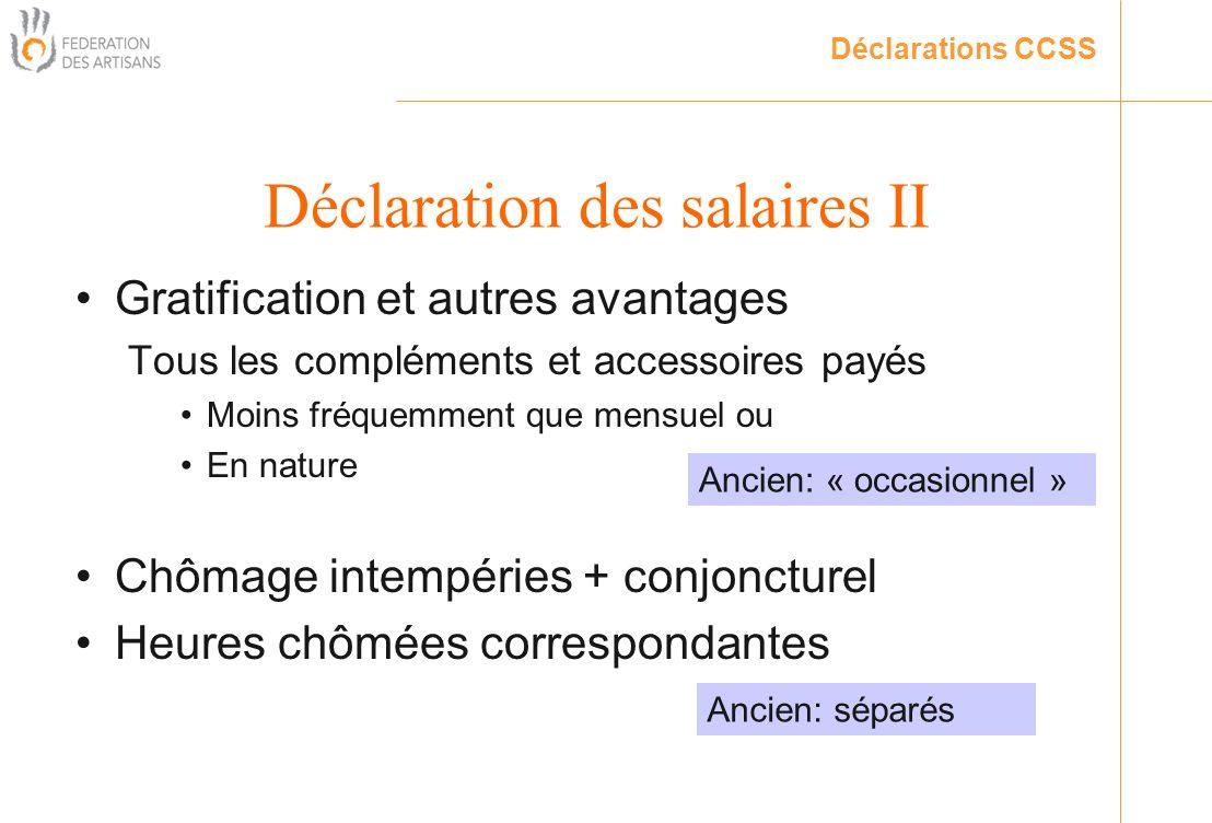 Gratification et autres avantages Tous les compléments et accessoires payés Moins fréquemment que mensuel ou En nature Chômage intempéries + conjonctu
