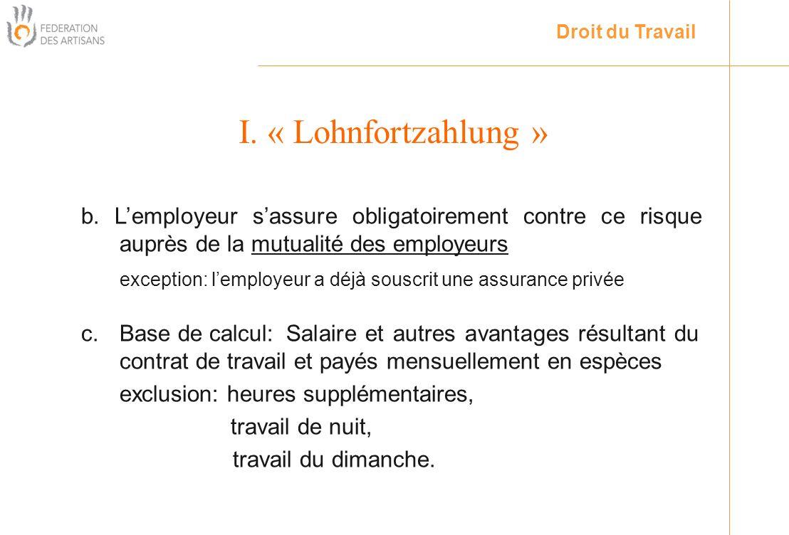 Droit du Travail I. « Lohnfortzahlung » c.Base de calcul: Salaire et autres avantages résultant du contrat de travail et payés mensuellement en espèce