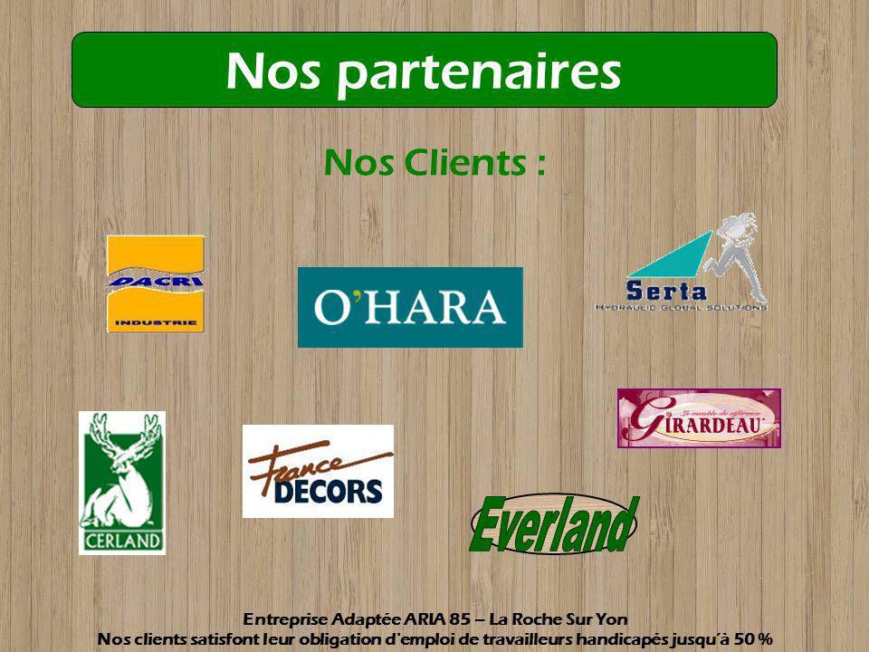 Nos fournisseurs : Nos partenaires Entreprise Adaptée ARIA 85 – La Roche Sur Yon Nos clients satisfont leur obligation d emploi de travailleurs handicapés jusquà 50 %