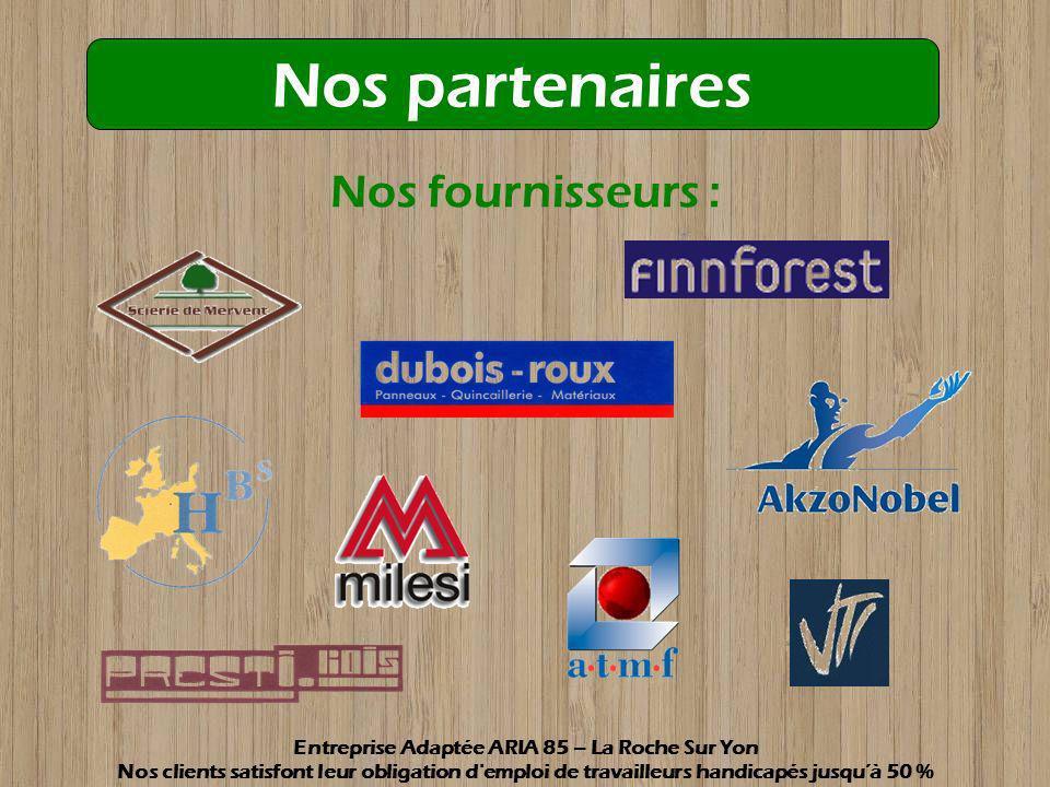 Nos fournisseurs : Nos partenaires Entreprise Adaptée ARIA 85 – La Roche Sur Yon Nos clients satisfont leur obligation d'emploi de travailleurs handic