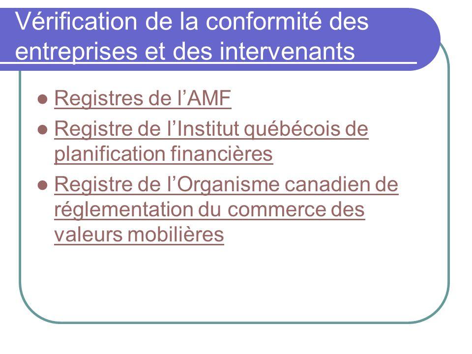 Vérification de la conformité des entreprises et des intervenants Registres de lAMF Registre de lInstitut québécois de planification financières Regis