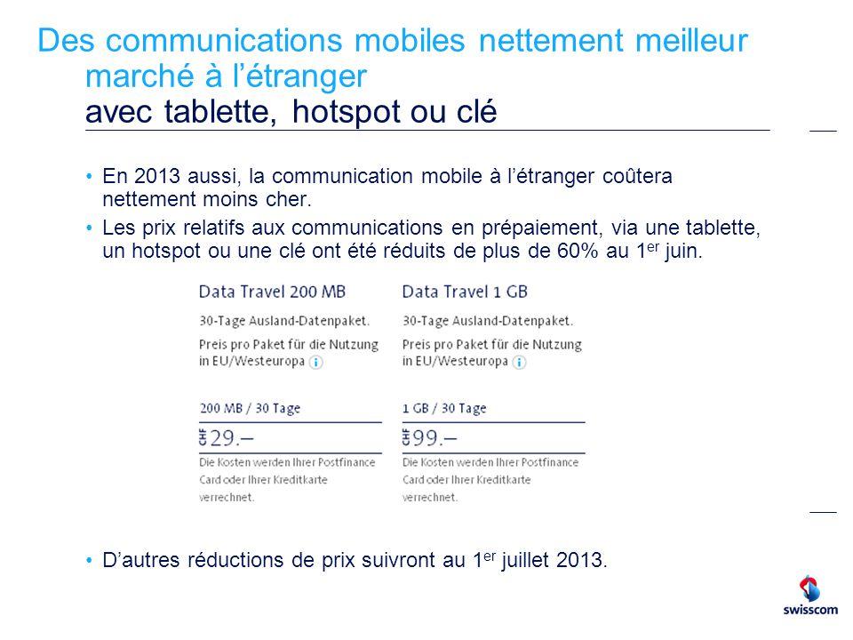 Des communications mobiles nettement meilleur marché à létranger avec tablette, hotspot ou clé En 2013 aussi, la communication mobile à létranger coût