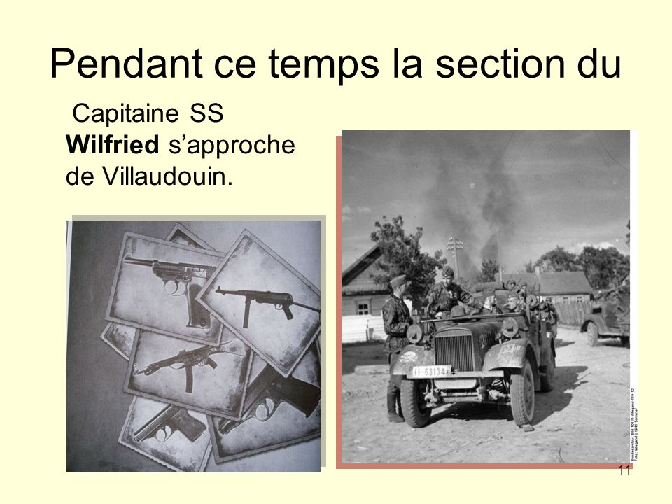 11 Pendant ce temps la section du Capitaine SS Wilfried sapproche de Villaudouin.