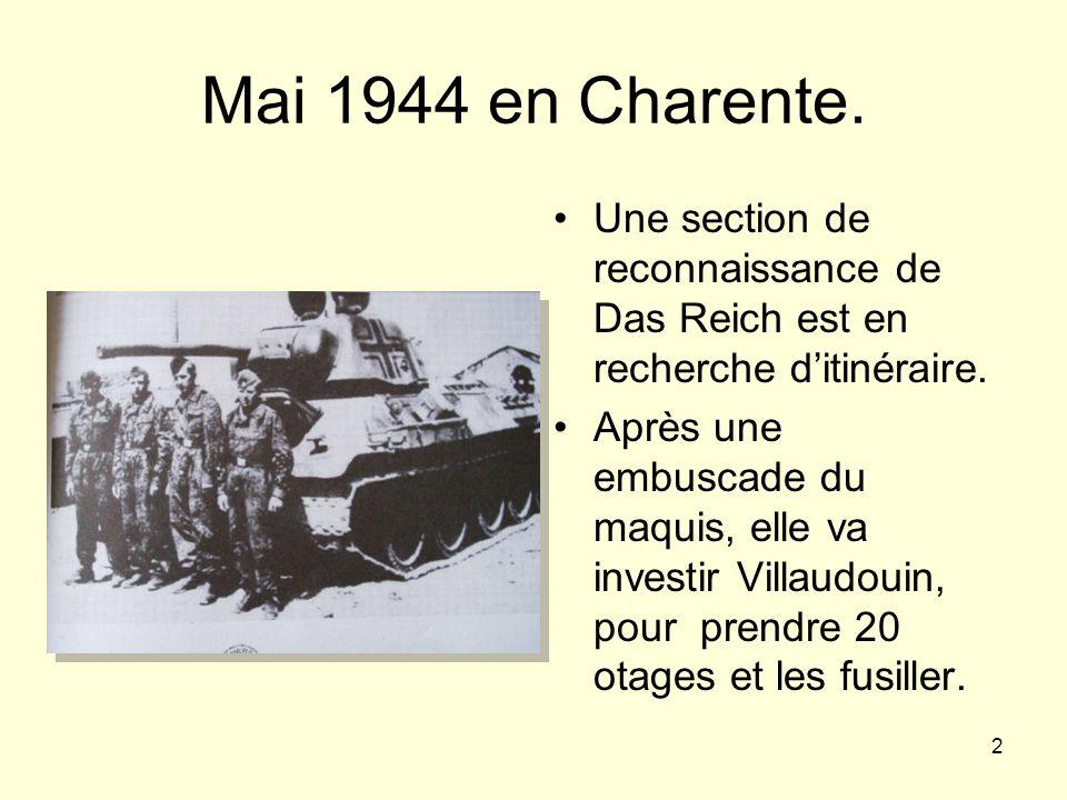 2 Mai 1944 en Charente. Une section de reconnaissance de Das Reich est en recherche ditinéraire. Après une embuscade du maquis, elle va investir Villa