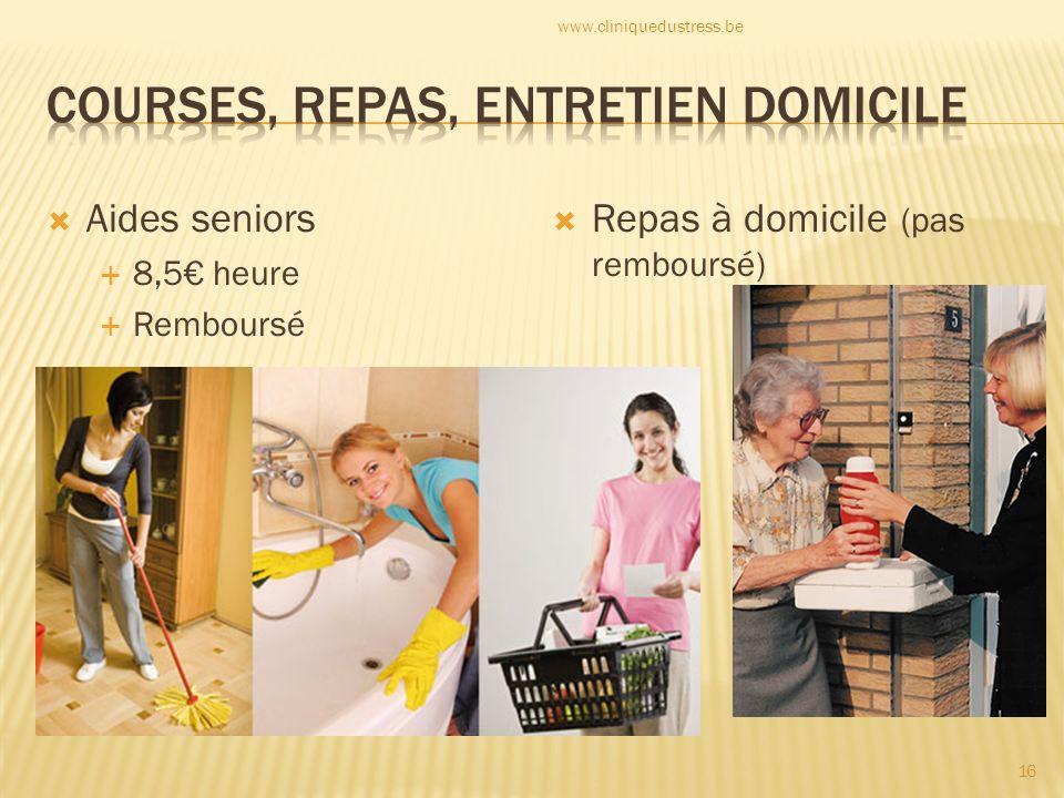 Aides seniors 8,5 heure Remboursé Repas à domicile (pas remboursé) 16 www.cliniquedustress.be