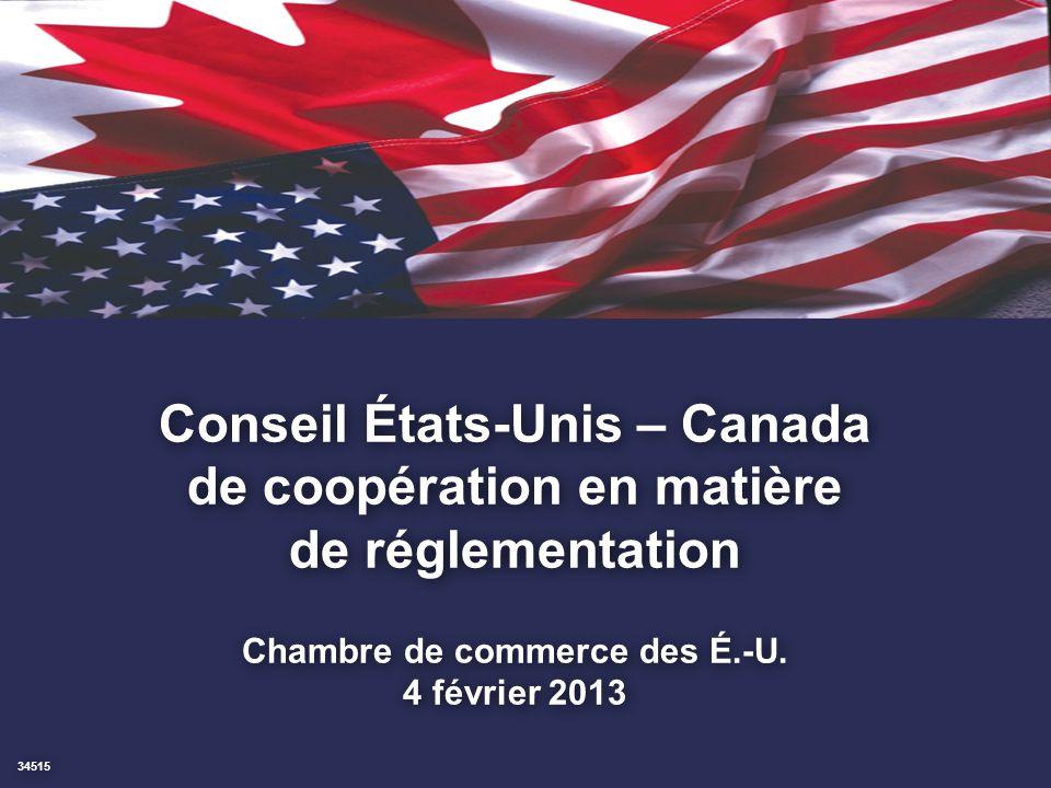 1. Conseil États-Unis – Canada de coopération en matière de réglementation Chambre de commerce des É.-U. 4 février 2013 34515