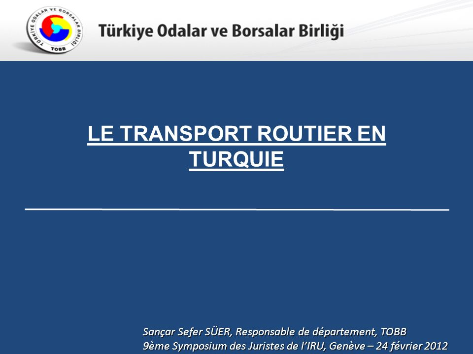 Türkiye Odalar ve Borsalar Birliği Aperçu : 1.TOBB 2.