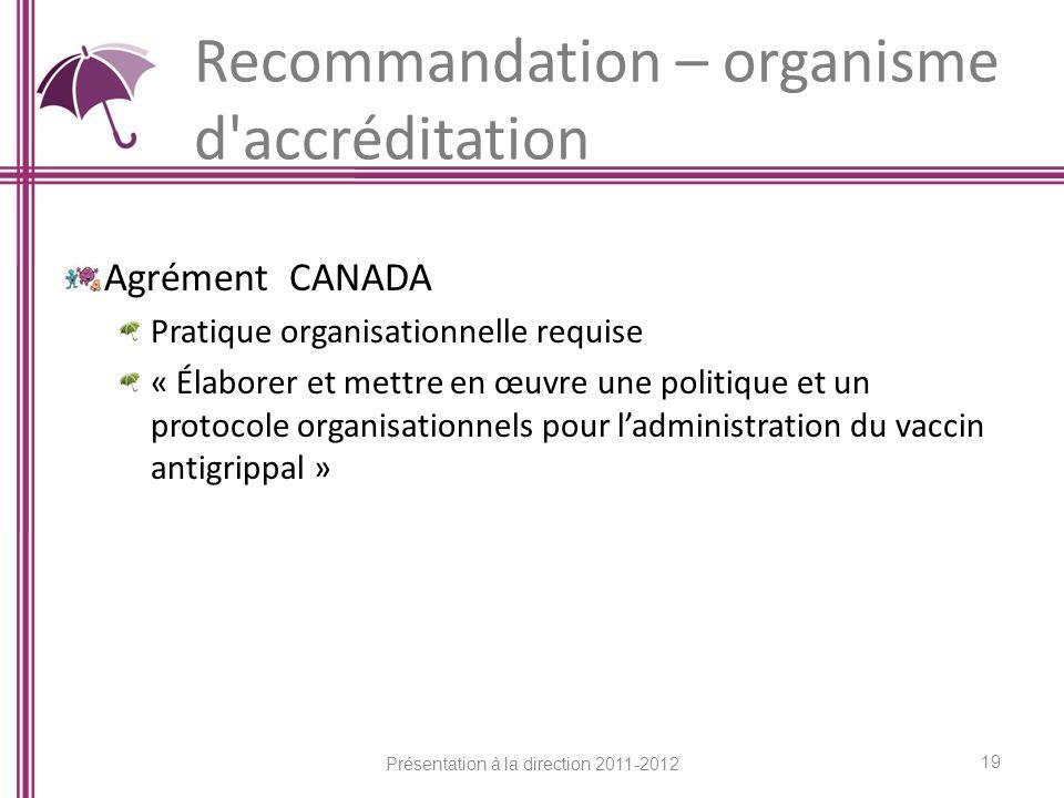 Recommandation – organisme d'accréditation Agrément CANADA Pratique organisationnelle requise « Élaborer et mettre en œuvre une politique et un protoc
