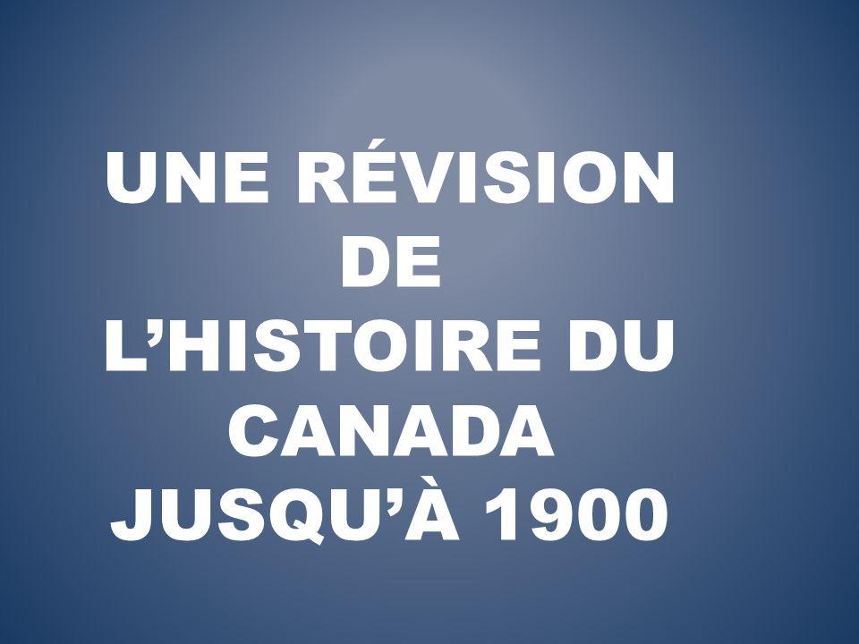 UNE RÉVISION DE LHISTOIRE DU CANADA JUSQUÀ 1900