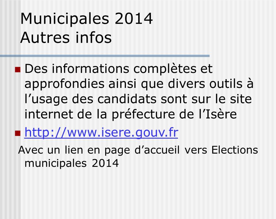 Municipales 2014 Autres infos Des informations complètes et approfondies ainsi que divers outils à lusage des candidats sont sur le site internet de l