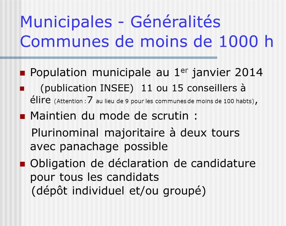 Municipales - Généralités Communes de moins de 1000 h Population municipale au 1 er janvier 2014 (publication INSEE) 11 ou 15 conseillers à élire (Att