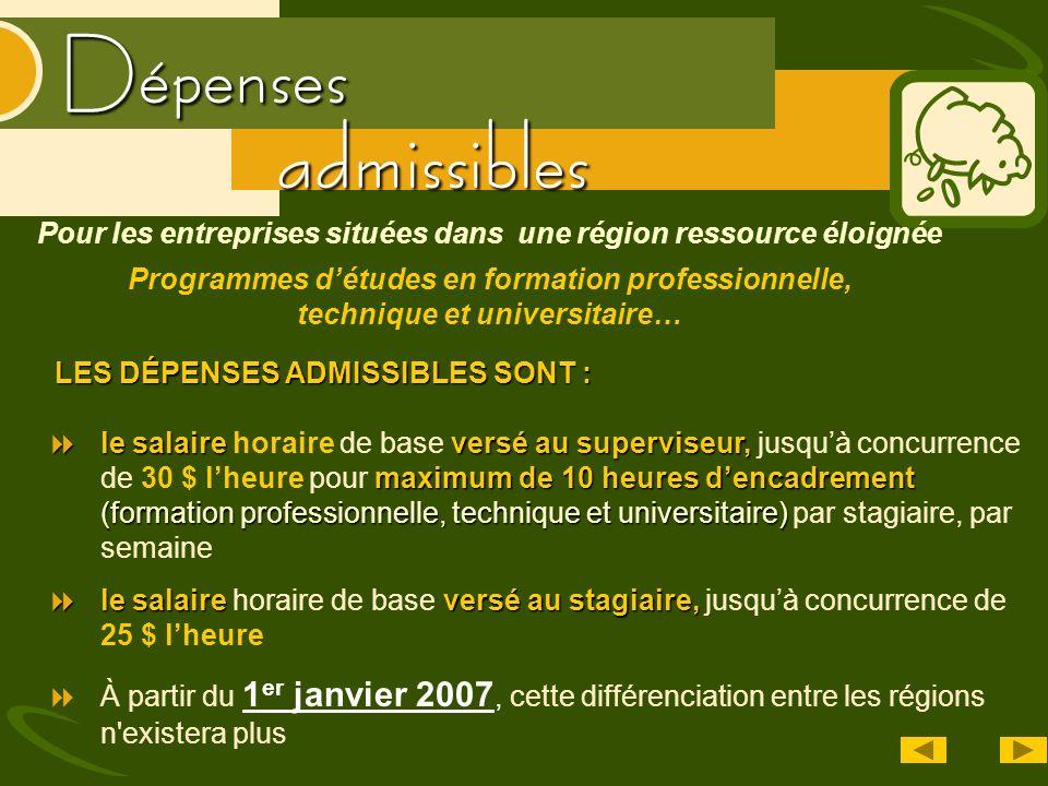 Dépenses admissibles le salaireversé au superviseur, maximum de 10 heures dencadrement (formation professionnelle, technique et universitaire) le sala