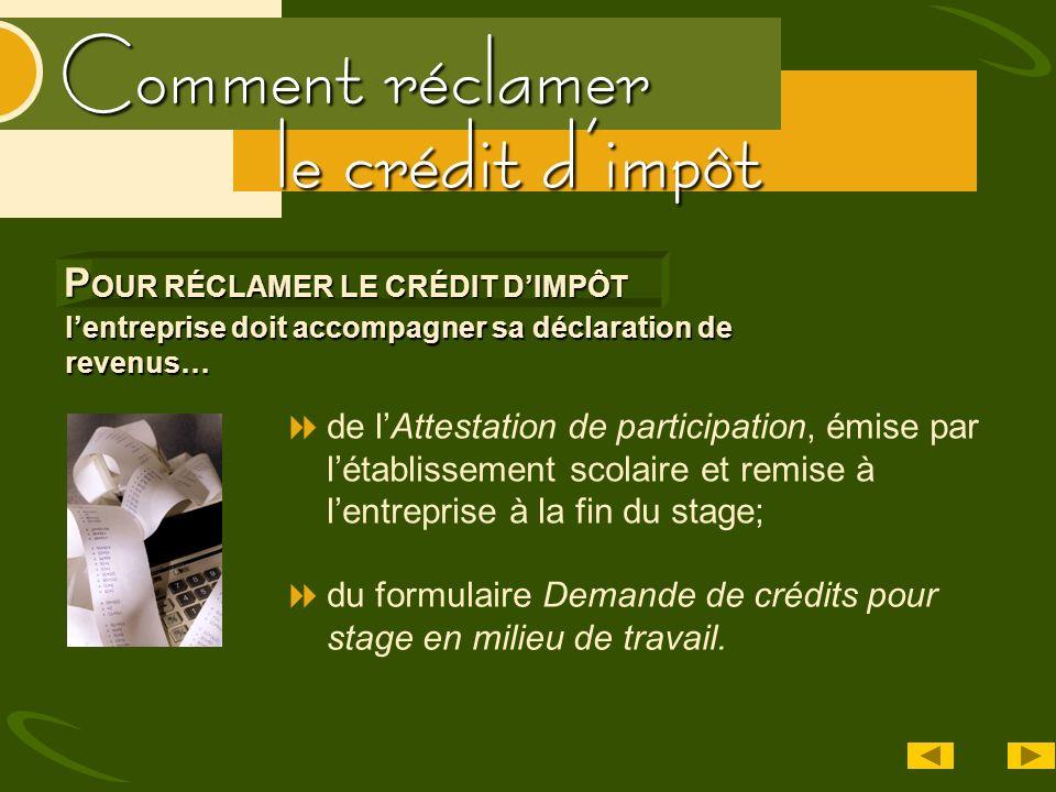 Comment réclamer le crédit dimpôt lentreprise doit accompagner sa déclaration de revenus… P OUR RÉCLAMER LE CRÉDIT DIMPÔT de lAttestation de participa