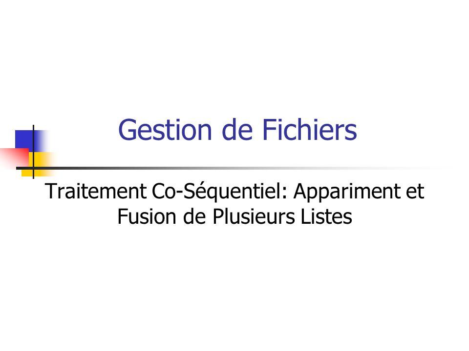 Gestion de Fichiers Traitement Co-Séquentiel: Appariment et Fusion de Plusieurs Listes