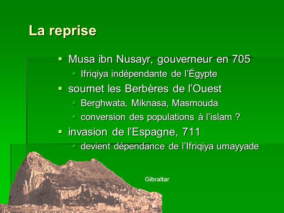 La reprise Musa ibn Nusayr, gouverneur en 705 Musa ibn Nusayr, gouverneur en 705 Ifriqiya indépendante de lÉgypte Ifriqiya indépendante de lÉgypte sou