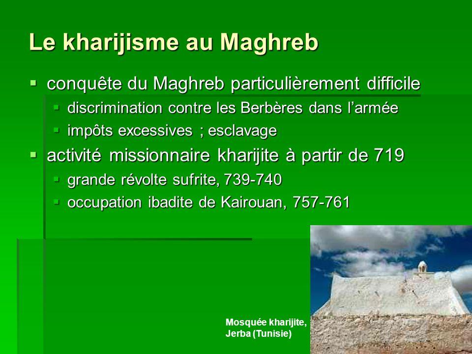 Le kharijisme au Maghreb conquête du Maghreb particulièrement difficile conquête du Maghreb particulièrement difficile discrimination contre les Berbè