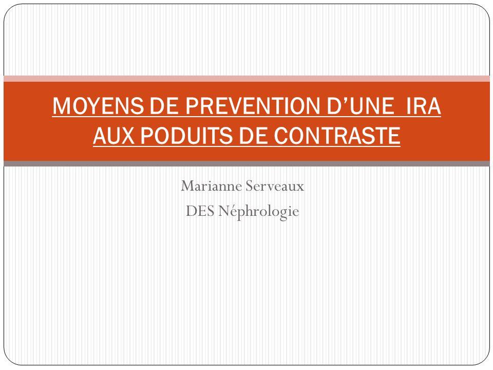 Marianne Serveaux DES Néphrologie MOYENS DE PREVENTION DUNE IRA AUX PODUITS DE CONTRASTE