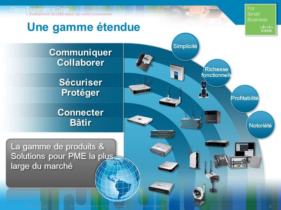 © 2009 Cisco Systems, Inc. All rights reserved.Cisco ConfidentialPresentation_ID 33 Une gamme étendue Communiquer Collaborer Communiquer Collaborer Sé