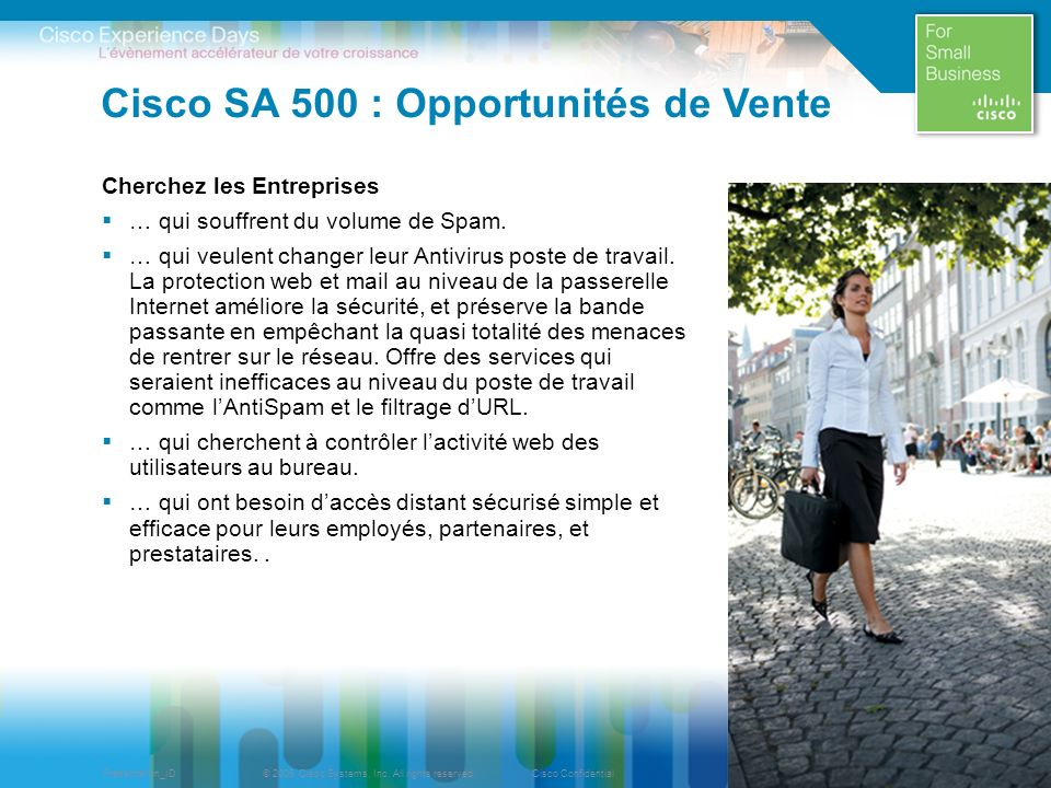 © 2009 Cisco Systems, Inc. All rights reserved.Cisco ConfidentialPresentation_ID 31 Cisco SA 500 : Opportunités de Vente Cherchez les Entreprises … qu