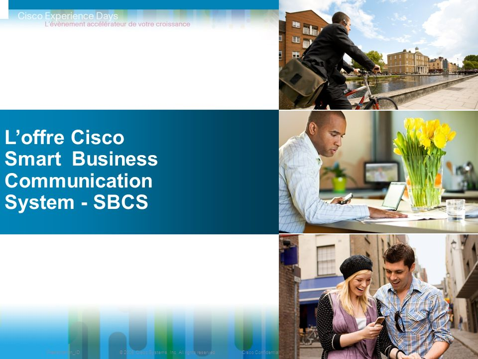 © 2009 Cisco Systems, Inc. All rights reserved.Cisco ConfidentialPresentation_ID 44 Loffre Cisco Smart Business Communication System - SBCS