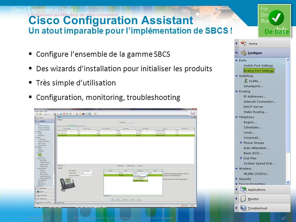 © 2009 Cisco Systems, Inc. All rights reserved.Cisco ConfidentialPresentation_ID 47 Cisco Configuration Assistant Un atout imparable pour limplémentat