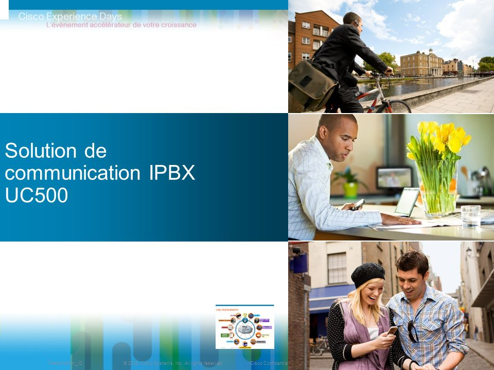 © 2009 Cisco Systems, Inc. All rights reserved.Cisco ConfidentialPresentation_ID 48 Solution de communication IPBX UC500