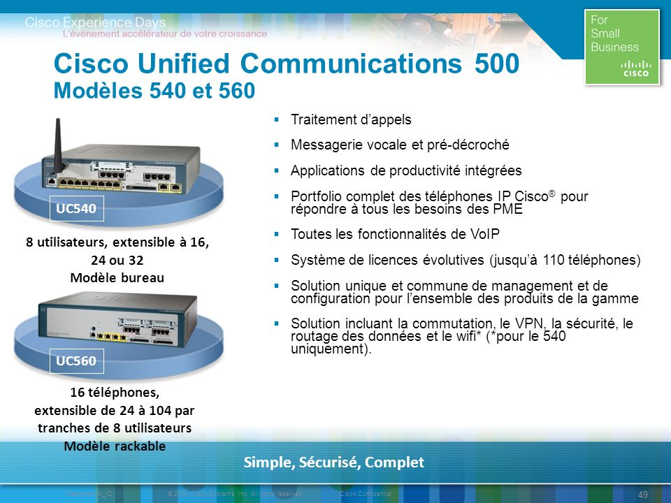 © 2009 Cisco Systems, Inc. All rights reserved.Cisco ConfidentialPresentation_ID 49 Cisco Unified Communications 500 Modèles 540 et 560 Traitement dap