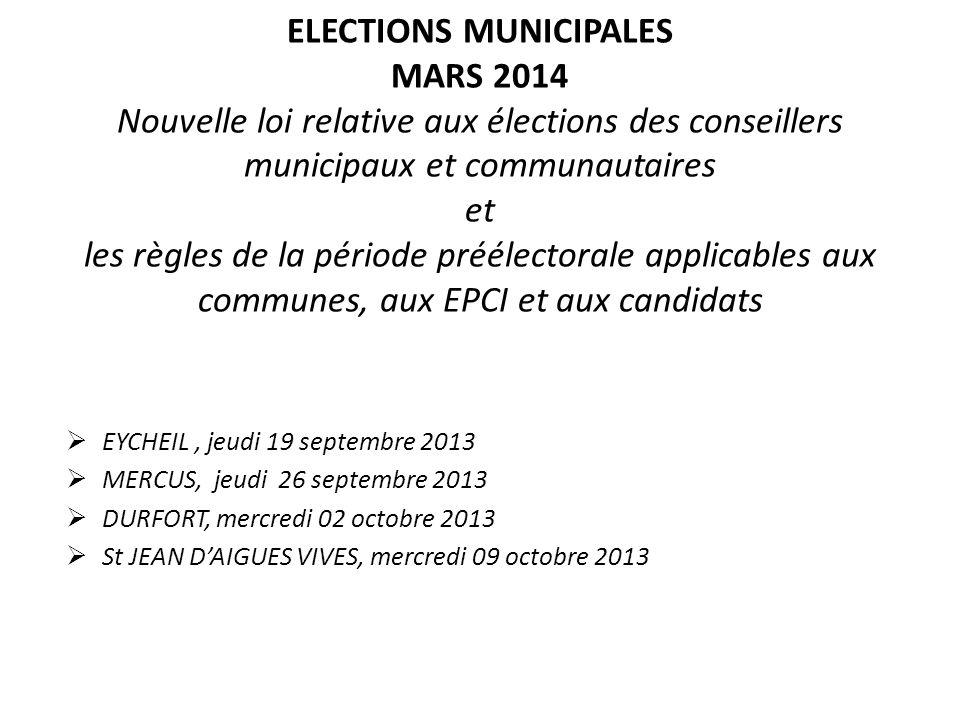 ELECTIONS MUNICIPALES MARS 2014 Nouvelle loi relative aux élections des conseillers municipaux et communautaires et les règles de la période préélecto