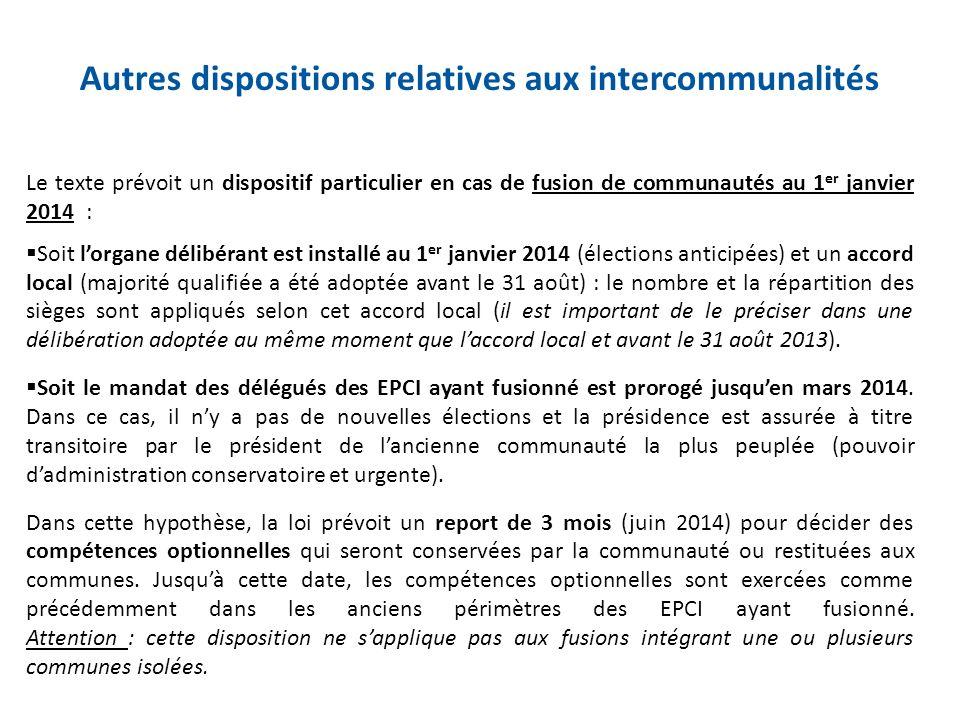 Le texte prévoit un dispositif particulier en cas de fusion de communautés au 1 er janvier 2014 : Soit lorgane délibérant est installé au 1 er janvier